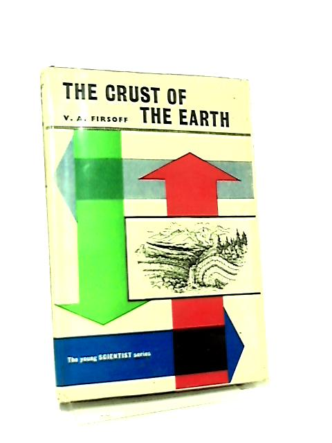 The Crust of the Earth by V. A. Firsoff