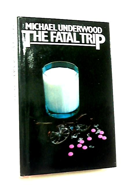 The Fatal Trip by Michael Underwood