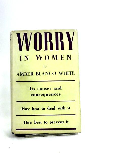 Worry in Women By Amber Blanco White