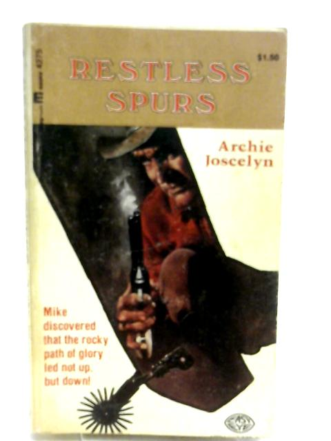 Restless Spurs by Joscelyn, Archie