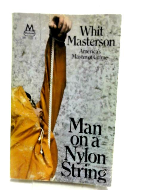 Man on a Nylon String by Masterson, Whit
