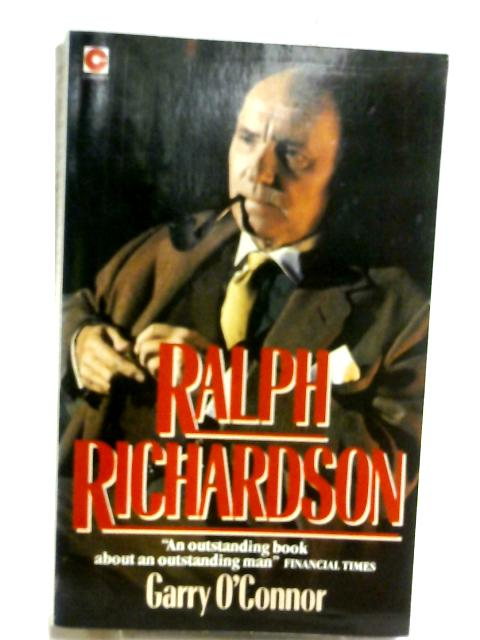 Ralph Richardson: An Actor's Life (Coronet Books) by O'Connor, Garry