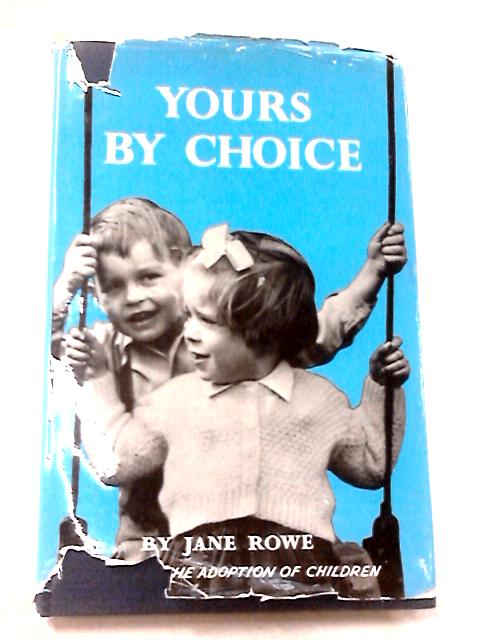 Yours by Choice by Rowe, Jane