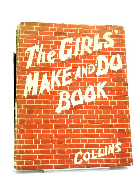 The Girls Make and Do Book by Anon