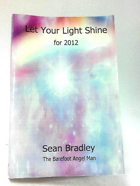 Let Your Light Shine for 2012 By Bradley, Sean