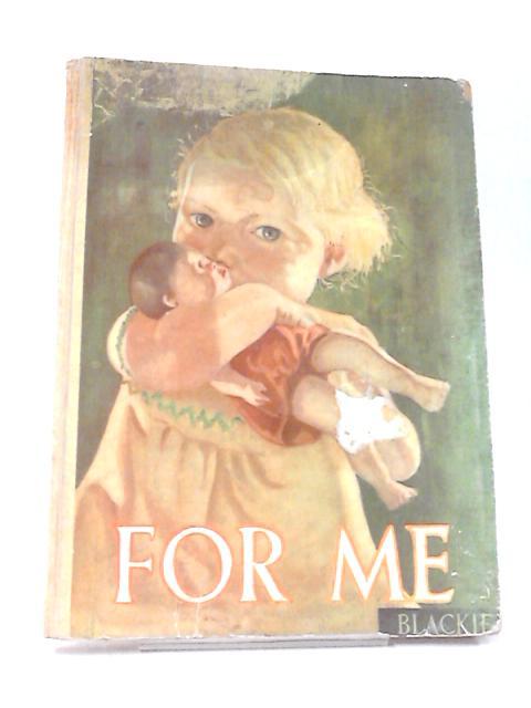 For Me by Herbertson, Agnes Grozier & Hunter, Norman & et al