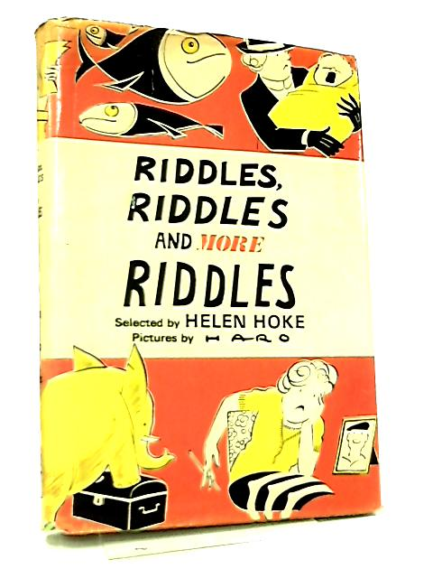 Riddles, Riddles and more Riddles by Helen Hoke