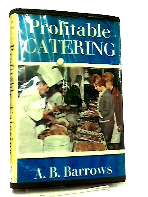 Profitable Catering by Arthur B. Barrows
