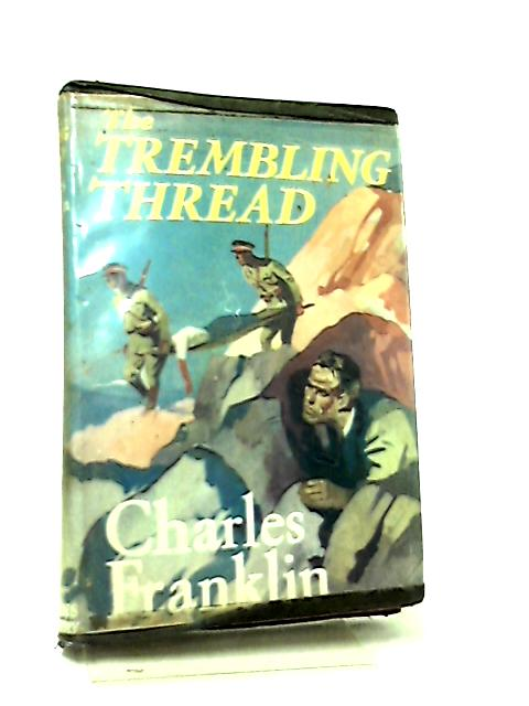 The Trembling Thread By Charles Franklin