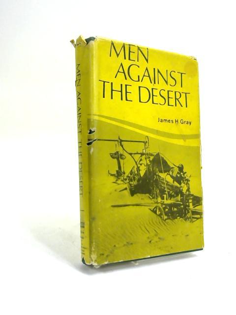 Men Against the Desert by James H Gray