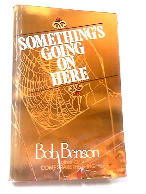 Something's Going On Here by Bob Benson