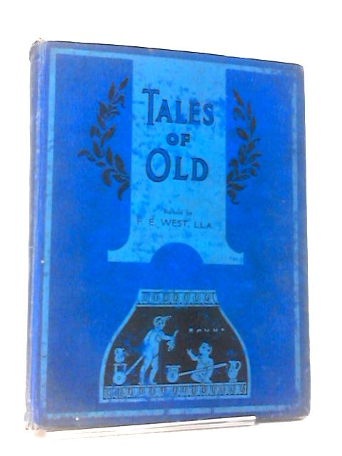 Tales of Old by F. E. West