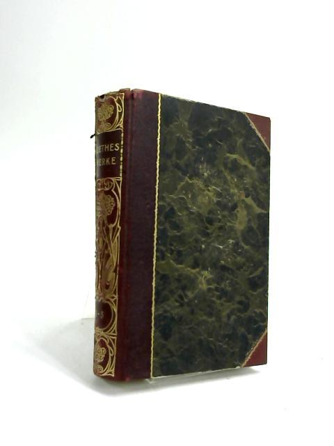 Goethes Werke Auswahl in Zehn Teilen by Goethe