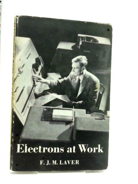Electrons at work. by Laver, F.J.M