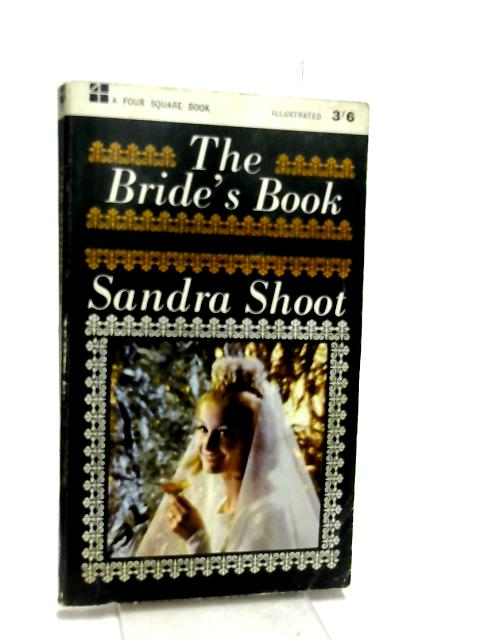 The bride's book (Four square books) by Shoot, Sandra