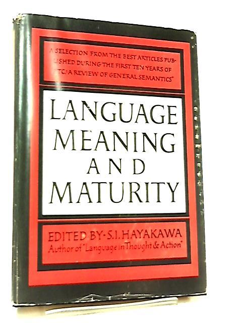Language, Meaning and Maturity by S. I. Hayakawa