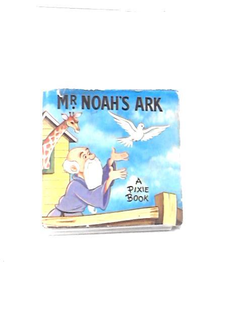 Mr. Noah's Ark by Peter Adby