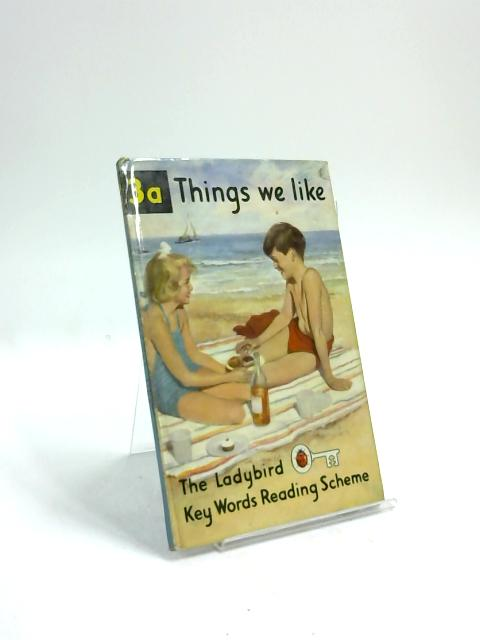 The Ladybird Key Words Reading Scheme; Things We Like, Book 3a - by W. Murray