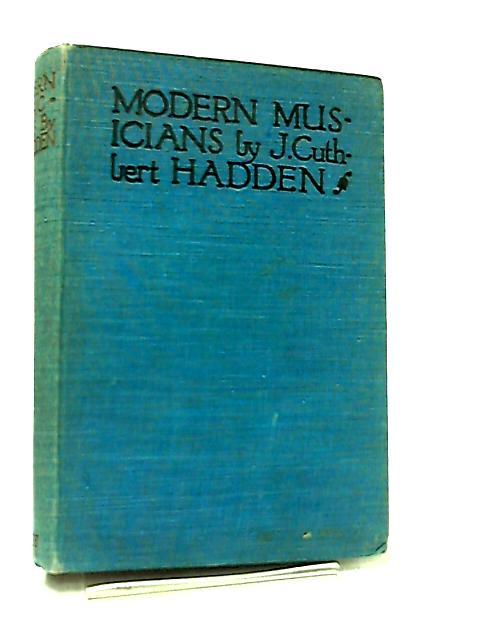 Modern Musicians by J. Cuthbert Hadden