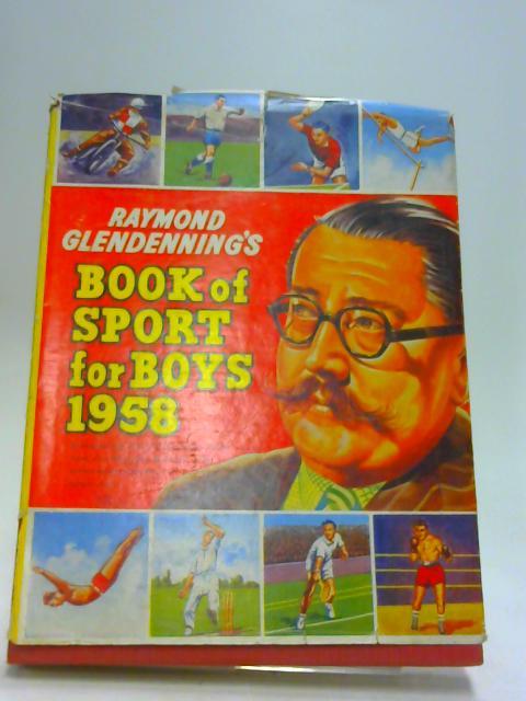 Raymond Glendenning's Book Of Sport For Boys 1958 by Raymond Glendenning