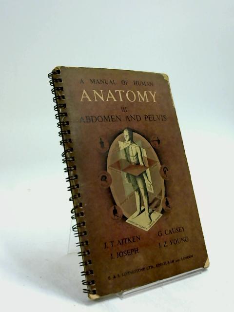 A Manual of Human Anatomy: Volume III: Abdomen and Pelvis by J T. Aitken