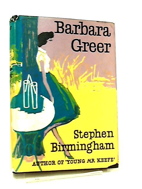 Barbara Greer by Stephen Birmingham