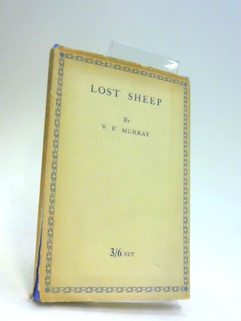 Lost Sheep. A miscellany. In verse by V. F. Murray