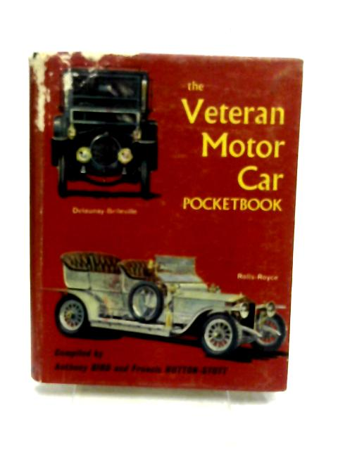The Veteran Motor Car Pocketbook. Compiled by A. Bird and F. Hutton-Stott by Anthony Cole Bird