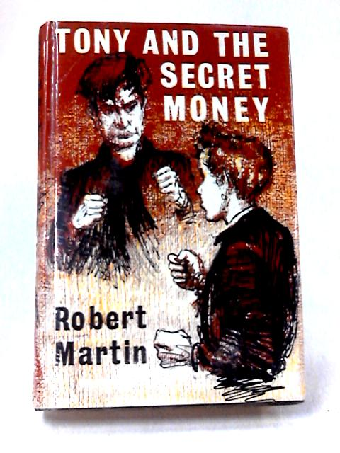 Tony and the Secret Money by Robert Martin