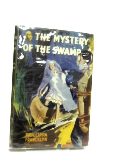 Mystery of the swamp by Phillippa Francklyn