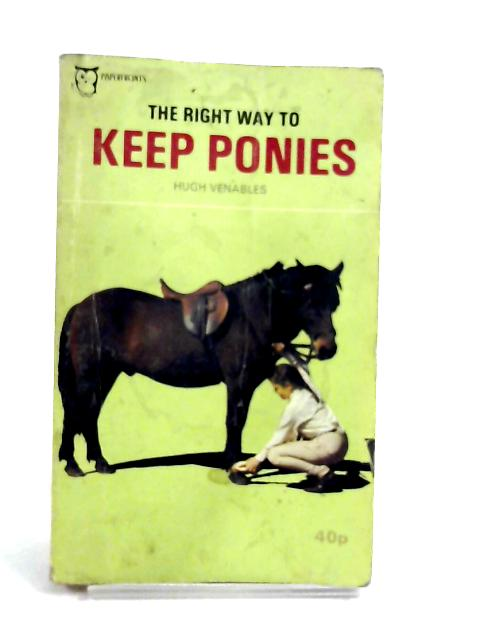 Right Way to Keep Ponies by Venables, Hugh