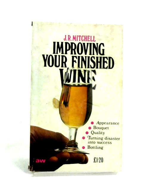 Improving Your Finished Wines by Mitchell, John