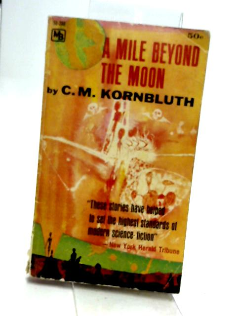 A Mile Beyond The Moon By Kornbluth, C.M