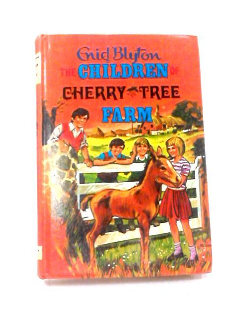 Children of Cherry Tree Farm by Blyton, Enid