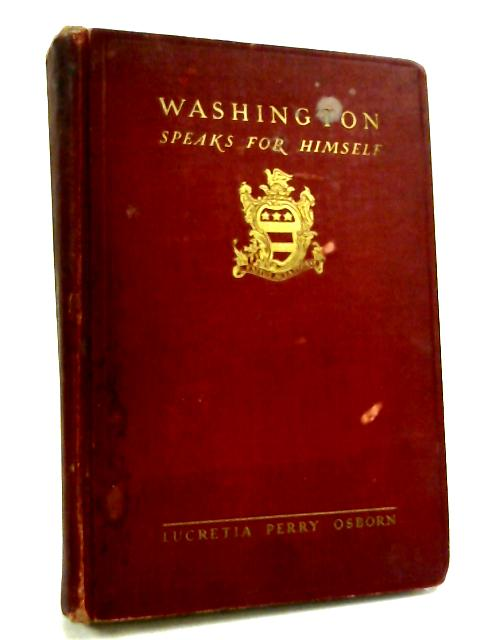 Washington Speaks for Himself by Lucretia Osborn