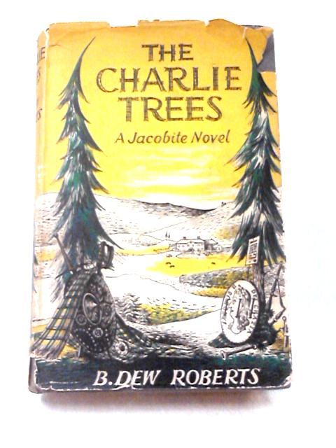 The Charlie Trees by B. Dew Roberts