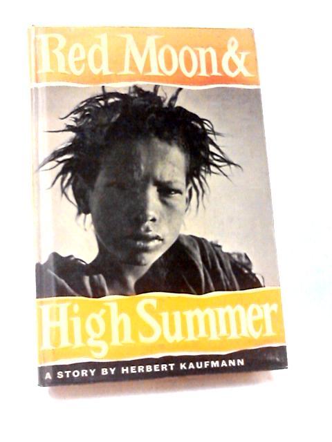 Red Moon & High Summer by Herbert Kaufmann