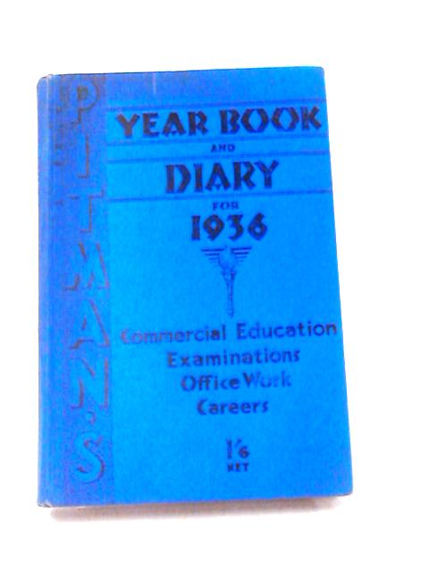 Pitman's Year Book & Diary 1936 by Sir Frederick Marquis