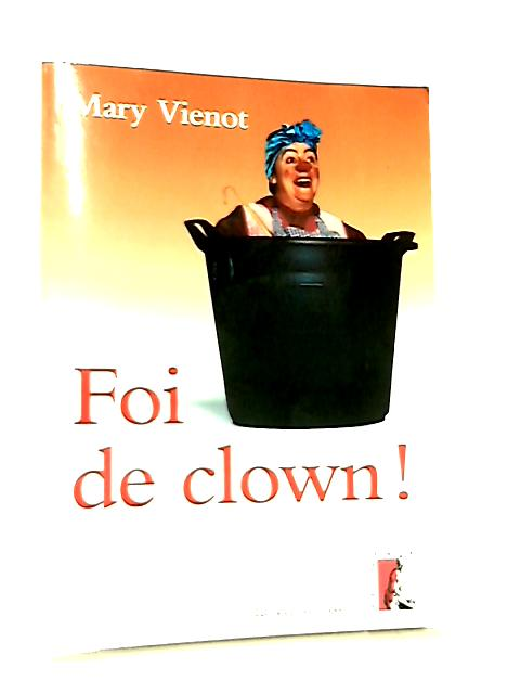 Foi de Clown! by Mary Vienot