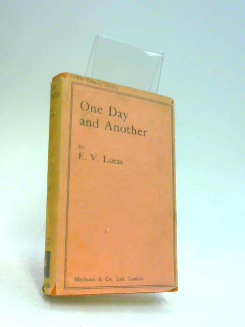 One Day and Another by Lucas, Edward Verrall