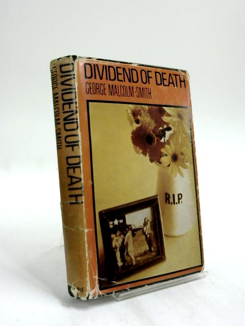Dividend of death by George Malcolm-Smith