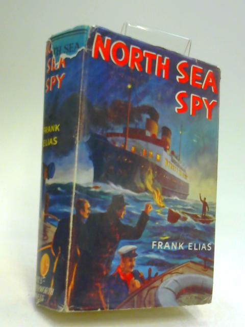 North Sea Spy by Elias, Frank