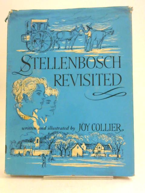 Stellenbosch Revisited by Joy Collier,