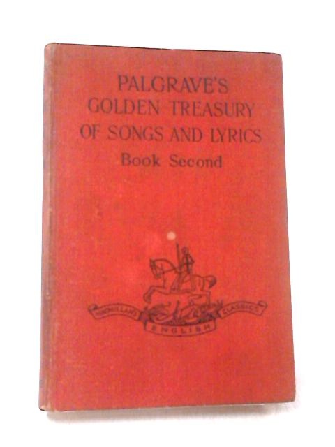 Golden Treasury of Songs and Lyrics, Book Second by J. H. Fowler