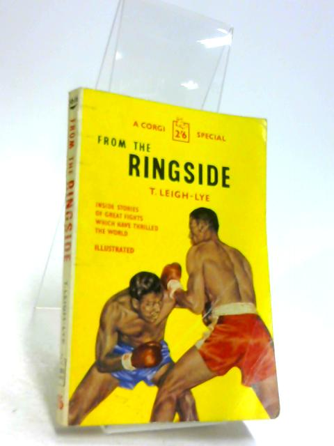From the Ringside by Leigh-Lye, T.