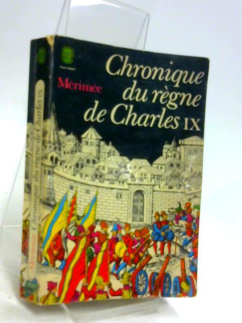 Chronique du règne de Charles IX by Merimee