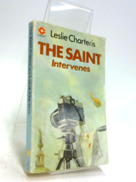 Saint Intervenes by Leslie Charteris