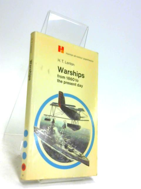 Warships from 1860 to the Present Day by Lenton, Henry Trevor