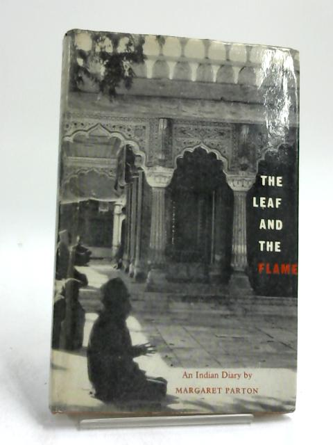 The Leaf and the Flame by Parton, Margaret