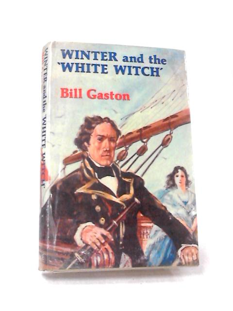 Winter and the White Witch by Gaston, Bill